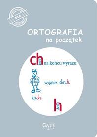 Ortografia na początek (ch, h)